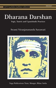 Dharana Darshan: Yogic, Tantric and Upanishadic Practices, Swami Niranjanananda Saraswati, YOGA Books, Vedic Books