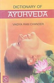 Dictionary of Ayurveda, Vaidya Ram Chander, AYURVEDA Books, Vedic Books