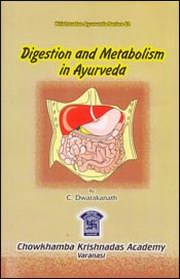 Digestion and Metabolism in Ayurveda, C. Dwarakanath, AYURVEDA Books, Vedic Books