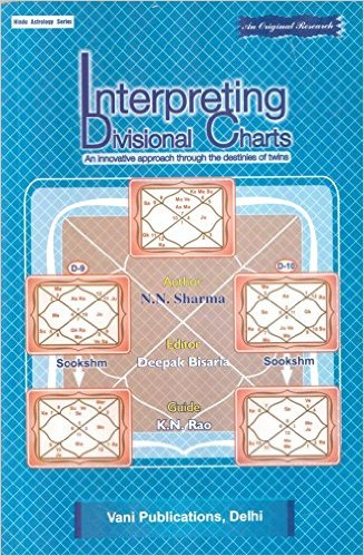 Interpreting Divisional Charts: An Innovative Approach Through The Destinies Of Twins, Deepak Bisaria, K.N.Rao (Ed.), N.N. Sharma, JYOTISH Books, Vedic Books