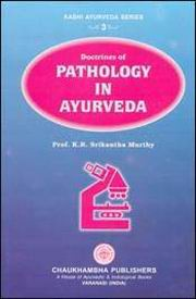 Doctrines of Pathology In Ayurveda, Prof. K.R. Srikantha Murthy, JUST ARRIVED Books, Vedic Books