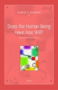 Does the Human Being Have Free Will?