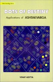 Dots of Destiny: Applications of Ashtakavarga, Vinay Aditya, JYOTISH Books, Vedic Books