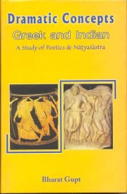 Dramatic Concepts Greek and Indian, Bharat Gupt, A TO M Books, Vedic Books ,