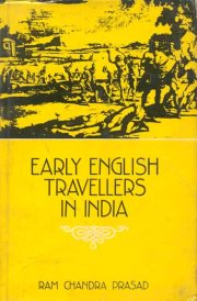 Early English Travellers in India, R.C. Prasad, A TO M Books, Vedic Books