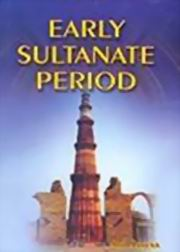 Early Sultanate Period, Anil Saxena, HISTORY Books, Vedic Books