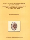 Effect of Vipassana Meditation on Quality of life, Subjective well-being, and Criminal Propensity among inmates of Tihar jail, Delhi