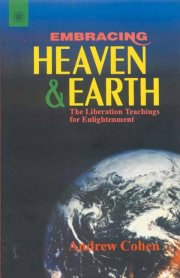 Embracing Heaven & Earth, Andrew Cohen, RELIGIONS Books, Vedic Books