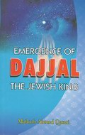 Emergence of Dajjal, the Jewish king