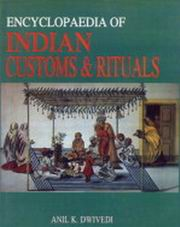 Encyclopaedia of Indian Customs and Rituals, Anil Kumar Dwivedi, RELIGIONS Books, Vedic Books