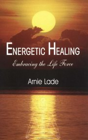 Energetic Healing, Arnie Lade, NEW AGE Books, Vedic Books