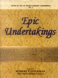 Epic Undertakings: Papers of the 12th World Sanskrit Conference (Vol.2)