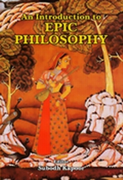 An Introduction to Epic Philosophy, Subodh Kapoor, VEDIC HISTORY Books, Vedic Books , An Introduction to Epic Philosophy, Subodh Kapoor, history, literature, history, mythology, philosophy