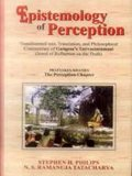 Epistemology of Perception: Transliterated text, Translation, and Philosophical Commentary of Gangesa's Tattvacintamani (Jewel of Reflection on the Truth)