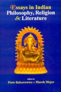 Essays in Indian Philosophy Religion and Literature