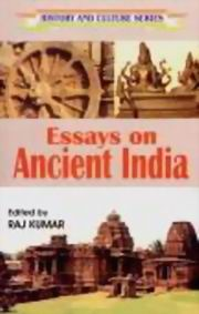 Essays On Ancient India: History And Culture Series, Raj Kumar, HISTORY Books, Vedic Books
