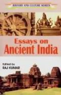 Essays On Ancient India: History And Culture Series