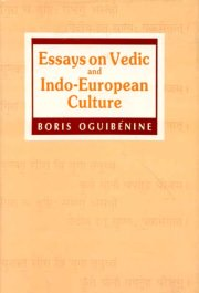 Essays on Vedic and Indo-European Culture, Boris Oguibenine, A TO M Books, Vedic Books ,