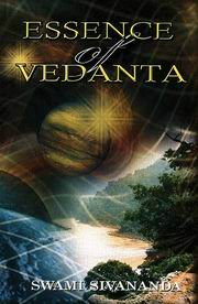 Essence of Vedanta, Swami Sivananda, MASTERS Books, Vedic Books