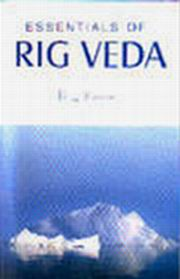 Essentials of Rig Veda, Dr. R. L. Kashyap, SPIRITUAL TEXTS Books, Vedic Books