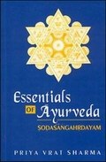Essentials of Ayurveda: Text and Translation of Sodasangahrdayam