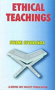 Ethical Teachings, Swami Sivananda, JUST ARRIVED Books, Vedic Books