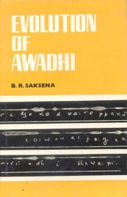 Evolution of Awadhi, B.R. Saksena, A TO M Books, Vedic Books ,