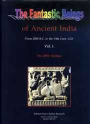 The Fantastic Beings of Ancient India: From 2500 B.C. to the VIth Centery A.D. (Vol. 1), Zhu Xintian, ARTS Books, Vedic Books