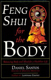Feng Shui for the Body, Daniel Santos, CHINESE MEDICINE Books, Vedic Books
