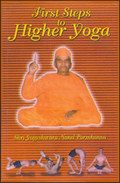 First Steps of Higher Yoga: An Exposition of First Five Constituents of Yoga