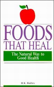 Foods That Heal, H.K. Bakhru, HEALING Books, Vedic Books