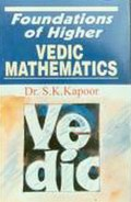 Foundations of Higher Vedic Mathematics