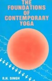 The Foundations of Contemporary Yoga, Ram Harsh singh, YOGA Books, Vedic Books