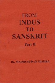 From Indus to Sanskrit (Vol II), Dr. Madhusudan Mishra, LANGUAGES Books, Vedic Books