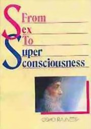 From Sex to Super Consciousness, Osho, JUST ARRIVED Books, Vedic Books