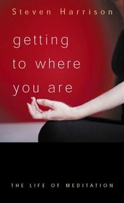 Getting To Where You Are, Steven Harrison, NEW AGE Books, Vedic Books