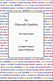 Gheranda Samhita: The original Sanskrit and an English Translation, James Mallinson (Tr.), AYURVEDA Books, Vedic Books