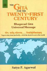 The Gita for 21st Century, Satya Prakash Agarwal, HINDUISM Books, Vedic Books