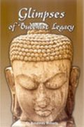 Glimpses of Buddhist Legacy