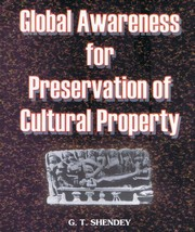 Global Awareness for Preservation of Cultural Property, G.T. Shendey, HISTORY Books, Vedic Books