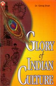 Glory of Indian Culture, Dr. Giriraj Shah, TRAVEL Books, Vedic Books