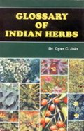 Glossary of Indian Herbs (With Botanical Names and Vernacular Synonyms)
