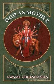 God as Mother, Swami Chidananda, MASTERS Books, Vedic Books