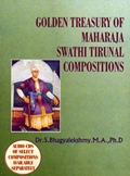 Golden Treasury of Maharaja Swathi Tirunal Compositions