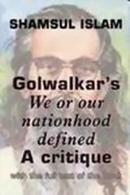 "Golwalkar's ""We or our nationhood defined�: A critique"