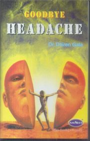 Goodbye Headache, Dr. Dhiren Gala, HEALING Books, Vedic Books