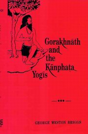 Gorakhnath and the Kanphata Yogis (Hardcover), George Weston Briggs, HINDUISM Books, Vedic Books