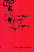 Gorakhnath and the Kanphata Yogis (Hardcover)