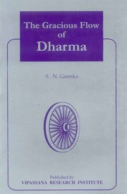 Gracious Flow of Dharma, S.N. Goenka, BUDDHISM Books, Vedic Books