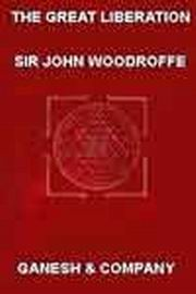 The Great Liberation, Sir John Woodroffe, TANTRA Books, Vedic Books